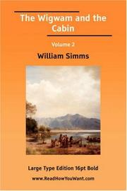 Cover of: The Wigwam and the Cabin Volume 2 | William Simms