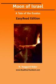 Cover of: Moon of Israel A Tale of the Exodus [EasyRead Edition] | H. Haggard