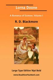 Cover of: Lorna Doone A Romance of Exmoor, Volume I (Large Print) | R. D. Blackmore