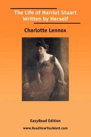 Cover of: The Life of Harriot Stuart Written by Herself [EasyRead Edition] | Charlotte Lennox