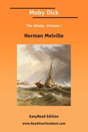 Cover of: Moby Dick The Whale, Volume I [EasyRead Edition] | Herman Melville