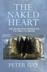 Cover of: Naked Heart (The Bourgeois Experience: Victoria to Freud, Vol. 4)