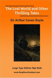 Cover of: The Lost World and Other Thrilling Tales (Large Print) | Arthur Conan Doyle