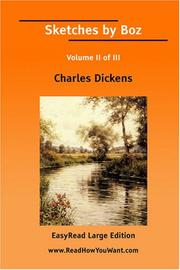 Cover of: Sketches by Boz Volume II of III[EasyRead Large Edition] |