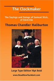 Cover of: The Clockmaker: The Sayings and Doings of Samuel Slick, of Slickville
