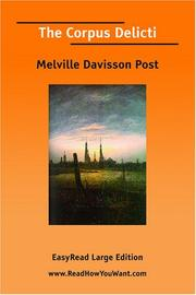 Cover of: The Corpus Delicti [EasyRead Large Edition] | Melville Davisson Post