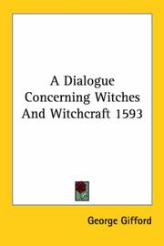 Cover of: A Dialogue Concerning Witches And Witchcraft 1593