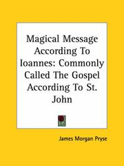 Cover of: Magical Message According to Ioannes | James Morgan Pryse