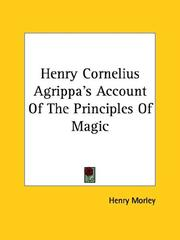 Cover of: Henry Cornelius Agrippa's Account Of The Principles Of Magic