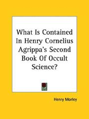 Cover of: What Is Contained In Henry Cornelius Agrippa's Second Book Of Occult Science?