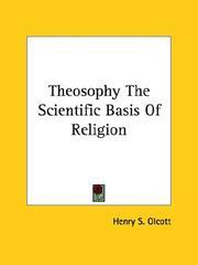 Cover of: Theosophy The Scientific Basis Of Religion | Henry S. Olcott