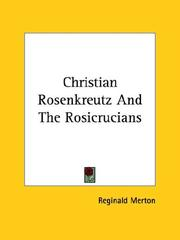 Cover of: Christian Rosenkreutz And The Rosicrucians | Reginald Merton
