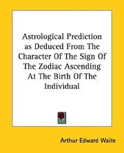 Cover of: Astrological Prediction as Deduced From The Character Of The Sign Of The Zodiac Ascending At The Birth Of The Individual