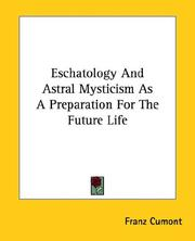 Cover of: Eschatology And Astral Mysticism As A Preparation For The Future Life