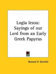 Cover of: Logia Iesou: Sayings of Our Lord from an Early Greek Papyrus
