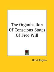 Cover of: The Organization Of Conscious States Of Free Will