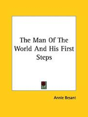 Cover of: The Man Of The World And His First Steps | Annie Wood Besant