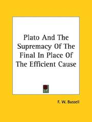 Cover of: Plato And The Supremacy Of The Final In Place Of The Efficient Cause