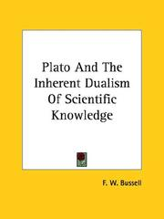 Cover of: Plato And The Inherent Dualism Of Scientific Knowledge