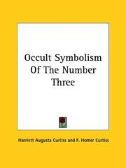 Cover of: Occult Symbolism Of The Number Three | Harriett Augusta Curtiss