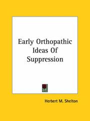 Cover of: Early Orthopathic Ideas Of Suppression | Herbert M. Shelton
