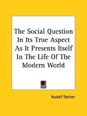 The Social Question in Its True Aspect As It Presents Itself in the Life of the Modern World