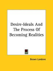 Cover of: Desire-Ideals And The Process Of Becoming Realities | Brown Landone