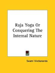 Cover of: Raja yoga: or conquering the internal nature