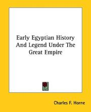 Cover of: Early Egyptian History And Legend Under The Great Empire | Charles F. Horne