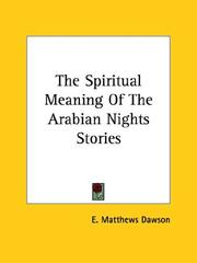 Cover of: The Spiritual Meaning Of The Arabian Nights Stories | E. Matthews Dawson
