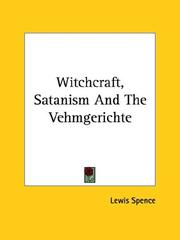 Cover of: Witchcraft, Satanism And The Vehmgerichte