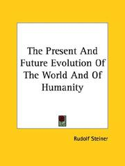 Cover of: The Present And Future Evolution Of The World And Of Humanity | Rudolf Steiner