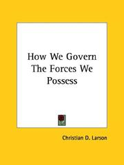 Cover of: How We Govern The Forces We Possess | Larson, Christian D.