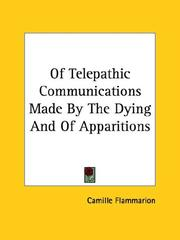 Cover of: Of Telepathic Communications Made By The Dying And Of Apparitions