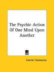 Cover of: The Psychic Action Of One Mind Upon Another