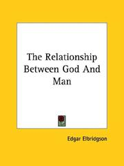 Cover of: The Relationship Between God And Man | Edgar Elbridgson