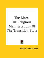 Cover of: The Moral Or Religious Manifestations Of The Transition State