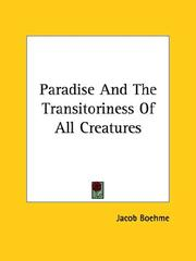 Cover of: Paradise And The Transitoriness Of All Creatures