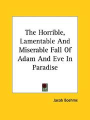 Cover of: The Horrible, Lamentable And Miserable Fall Of Adam And Eve In Paradise | Jacob Boehme