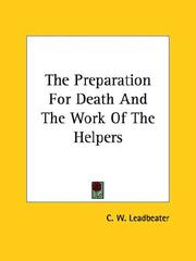Cover of: The Preparation For Death And The Work Of The Helpers | Charles Webster Leadbeater