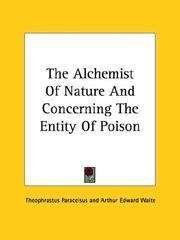 Cover of: The Alchemist Of Nature And Concerning The Entity Of Poison