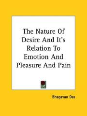 Cover of: The Nature Of Desire And It's Relation To Emotion And Pleasure And Pain