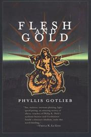Cover of: Flesh And Gold | Phyllis Gotlieb