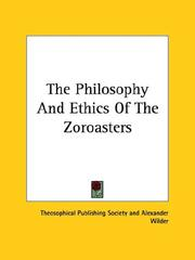 Cover of: The Philosophy And Ethics Of The Zoroasters | Theosophical Publishing Society