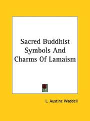 Cover of: Sacred Buddhist Symbols And Charms Of Lamaism