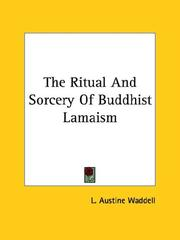 Cover of: The Ritual And Sorcery Of Buddhist Lamaism
