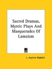 Cover of: Sacred Dramas, Mystic Plays And Masquerades Of Lamaism