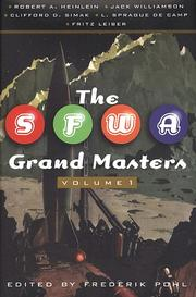 Cover of: The SFWA Grand Masters, Volume 1:  Robert A. Heinlein, Jack Williamson, Clifford D. Simak, L. Sprague de Camp, and Fritz Leiber