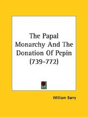 Cover of: The Papal Monarchy And The Donation Of Pepin (739-772)