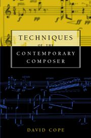 Cover of: Techniques of the contemporary composer | Cope, David.